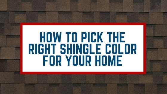 How To Pick The Right Shingle Color For Your Home Your